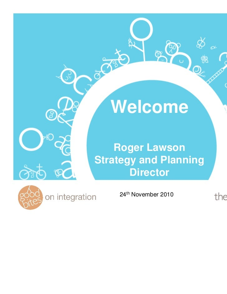 Welcome    Roger LawsonStrategy and Planning       Director    24th November 2010