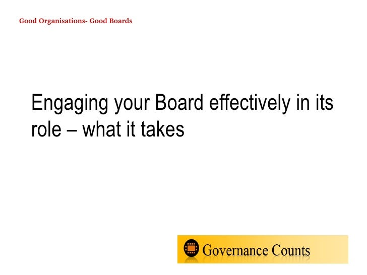 Engaging your Board effectively in its role – what it takes