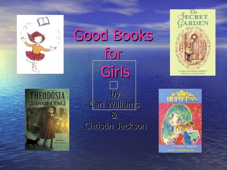 Good Books  for  Girls by Cari Williams  &  Christin Jackson