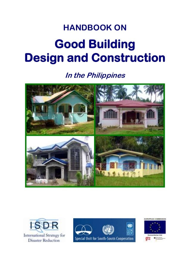 HANDBOOK ON Good Building Design and Construction In the Philippines
