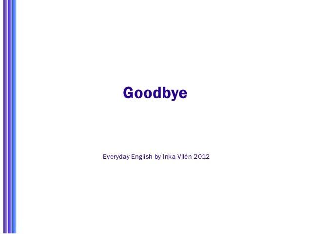 GoodbyeEveryday English by Inka Vilén 2012