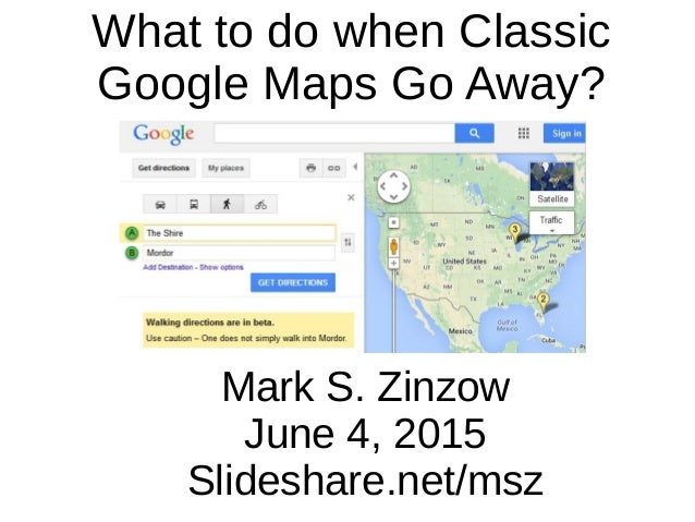 What to do when Clic Google Maps Go Away? Directions From The Shire To Mordor Google Maps on