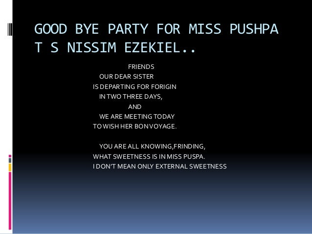 good bye party for miss pushpa Goodbye party for miss pushpa ts-nissim ezekiel the language of a land is often considered as the essence or the building block of.