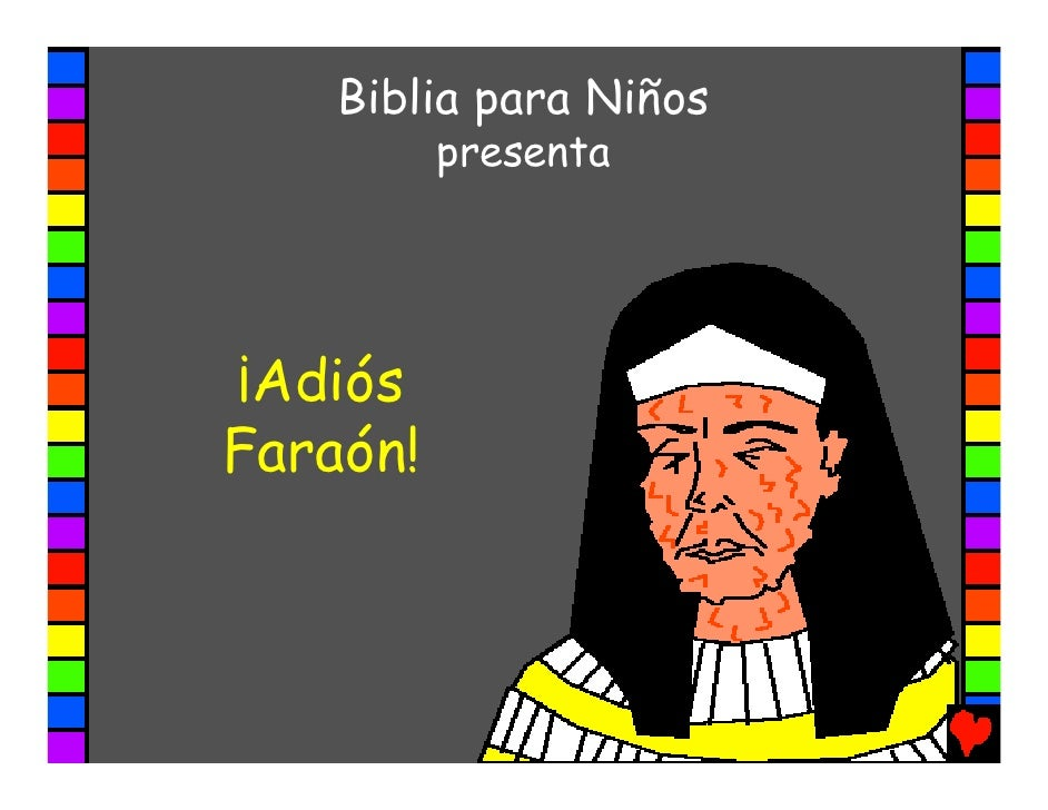 Biblia para Niños          presenta¡AdiósFaraón!