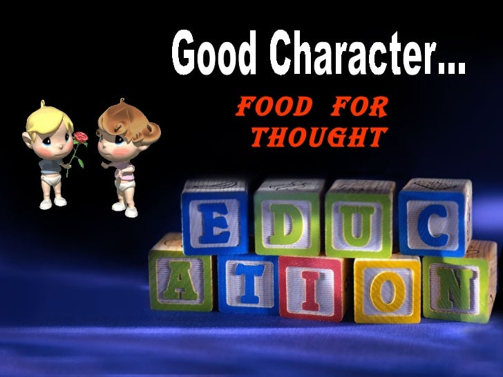 Food  for  thought Good Character...