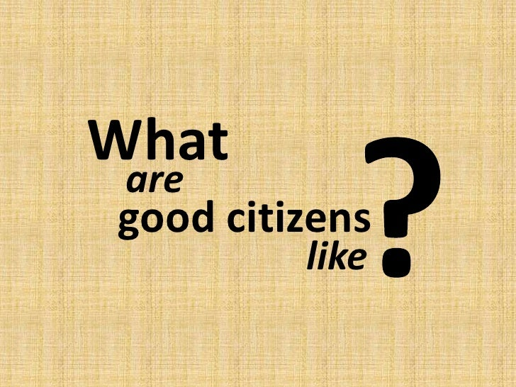 good citizens dispositions   <br >what <br >are<br >good citizens<br >like<br