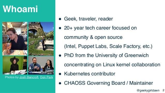 @geekygirldawn Whoami ! Geek, traveler, reader ! 20+ year tech career focused on community & open source  (Intel, Puppet ...