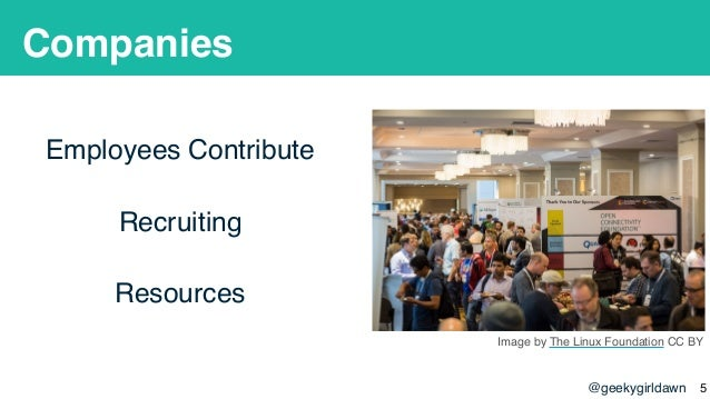 @geekygirldawn Companies Employees Contribute Recruiting Resources !5 Image by The Linux Foundation CC BY