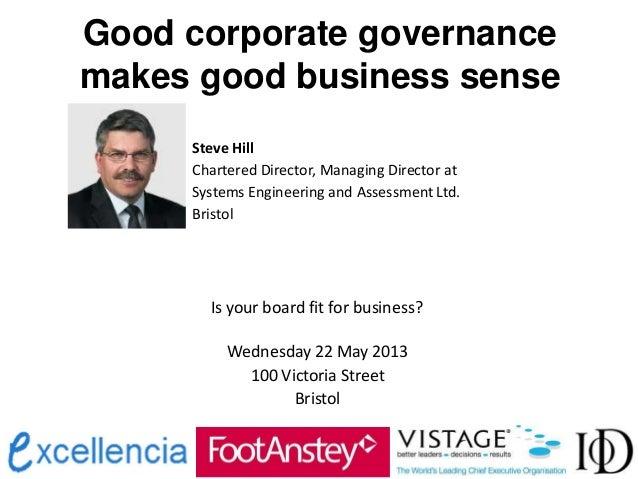 Good corporate governancemakes good business senseSteve HillChartered Director, Managing Director atSystems Engineering an...