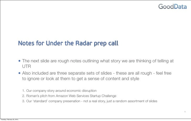 Notes for Under the Radar prep call                               • The next slide are rough notes outlining what story we...