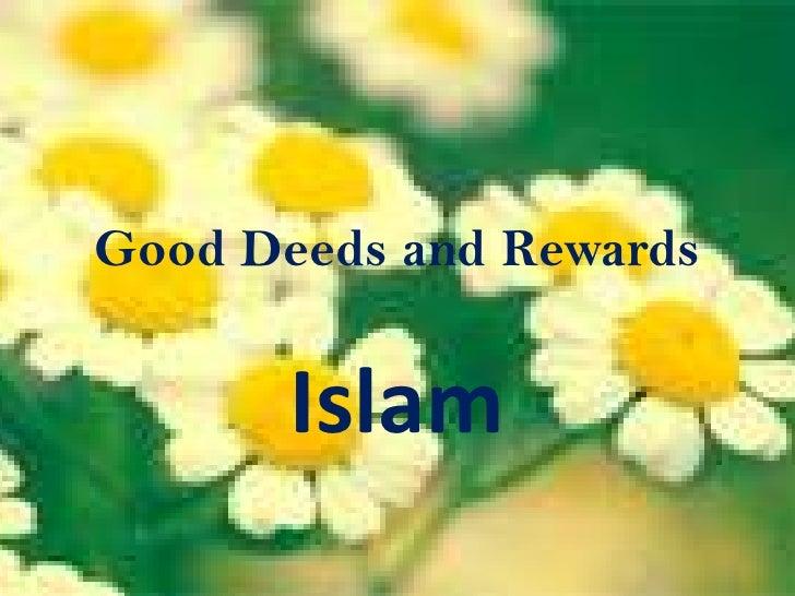 Good Deeds and Rewards<br />Islam<br />