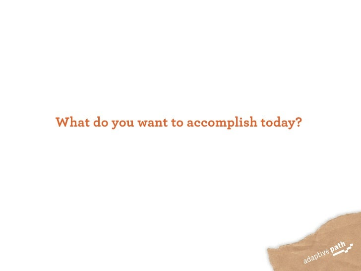 What do you want to accomplish today?