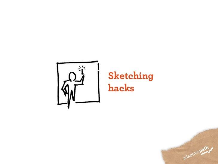 Sketching hacks