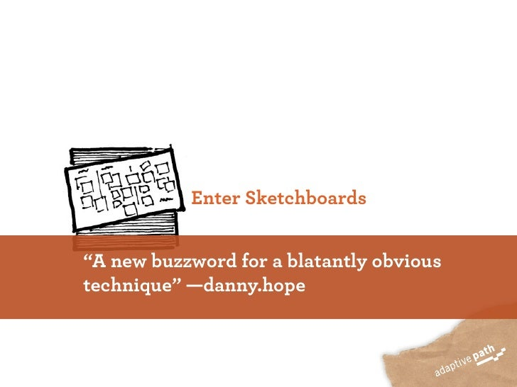 """Enter Sketchboards   """"A new buzzword for a blatantly obvious technique"""" —danny.hope"""
