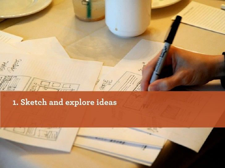 1. Sketch and explore ideas