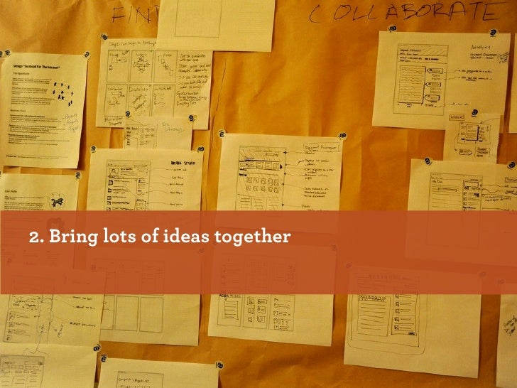 2. Bring lots of ideas together