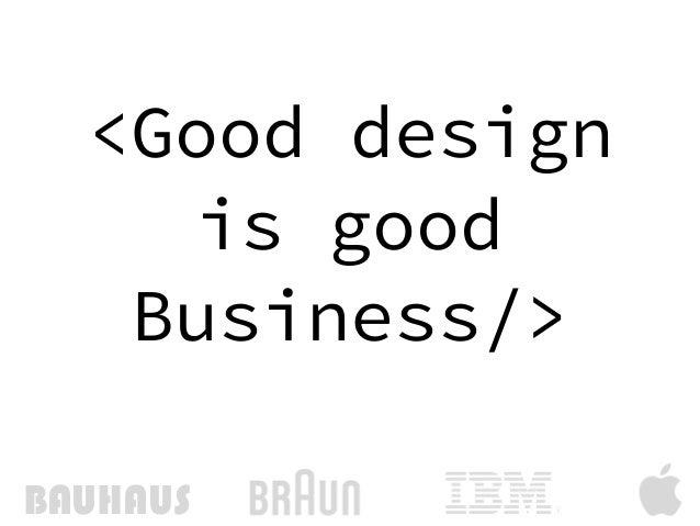 <Good design  is good Business/> BAUHAUS