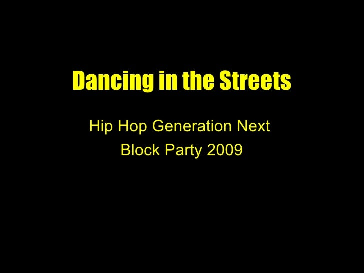 Dancing in the Streets Hip Hop Generation Next  Block Party 2009