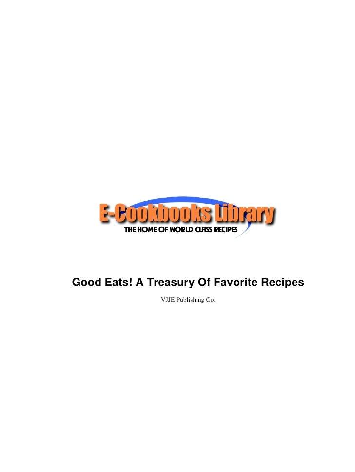 Good Eats! A Treasury Of Favorite Recipes               VJJE Publishing Co.