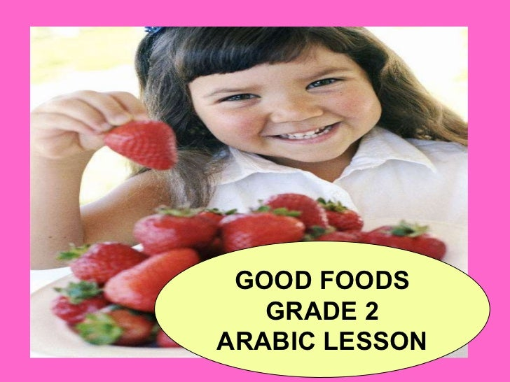 GOOD FOODS GRADE 2 ARABIC LESSON