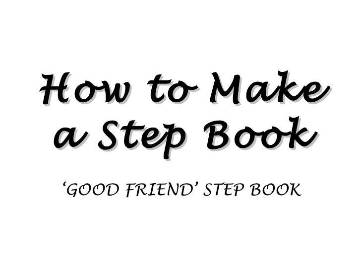 How to Make a Step Book ' GOOD FRIEND' STEP BOOK