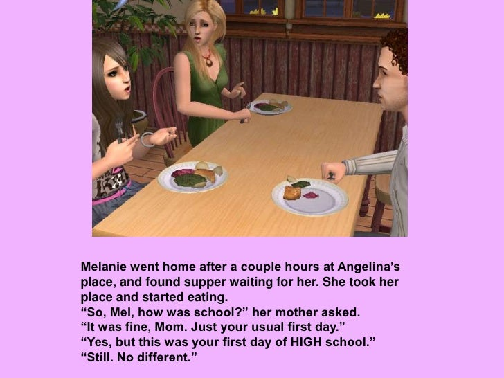 Melanie went home after a couple hours at Angelina's place, and found supper waiting for her. She took her place and start...