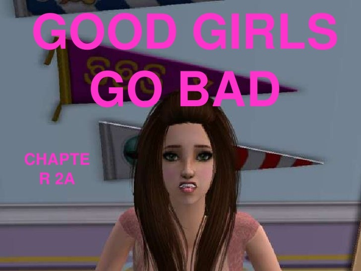 Good Girls Go Bad Chapter 2a