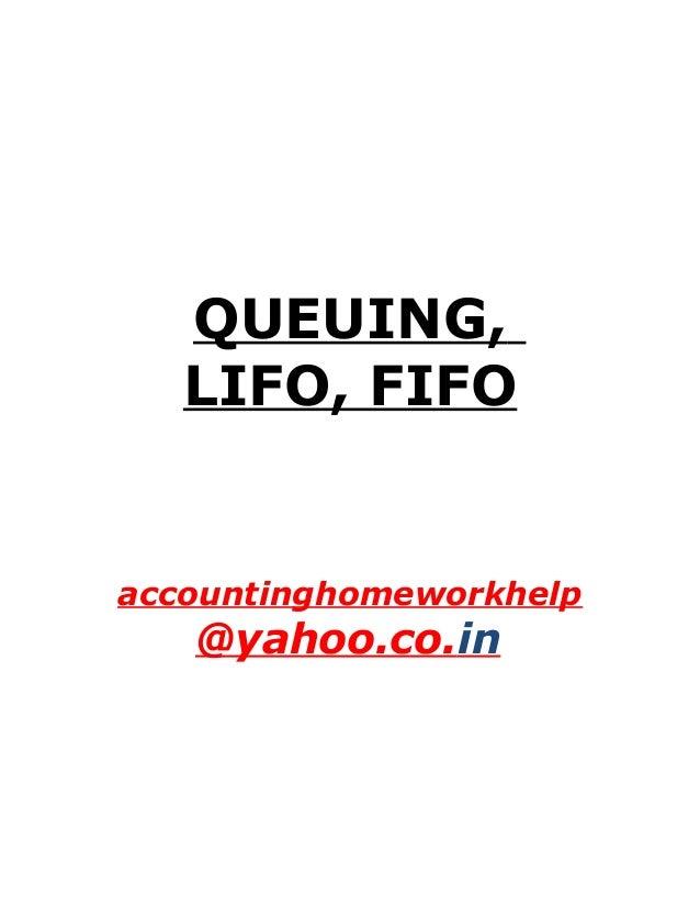 QUEUING,LIFO, FIFOaccountinghomeworkhelp@yahoo.co.in