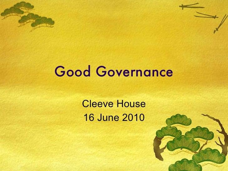 Good Governance Cleeve House 16 June 2010