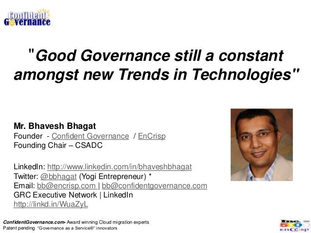 """Good Governance still a constant    amongst new Trends in Technologies""    Mr. Bhavesh Bhagat    Founder - Confident Gove..."