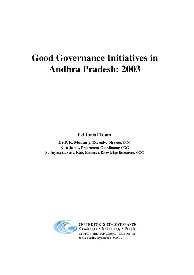 Good Governance Initiatives in   Andhra Pradesh: 2003                     Editorial Team          Dr P. K. Mohanty, Execut...