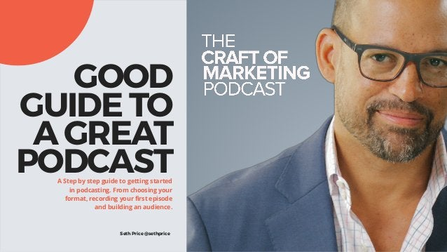 GOOD GUIDE TO A GREAT PODCASTA Step by step guide to getting started in podcasting. From choosing your format, recording y...