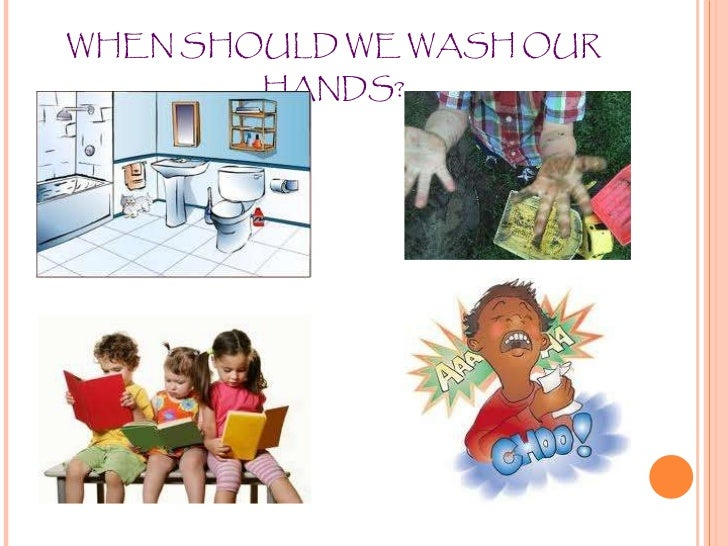 WHEN SHOULD WE WASH OUR HANDS?
