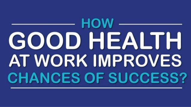 Good Health is Real Wealth at Workplace