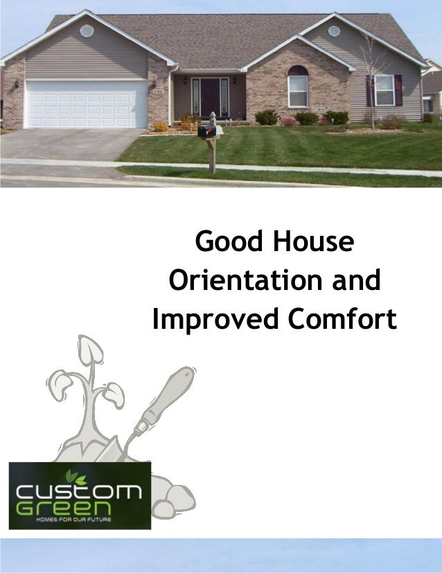 Good House Orientation And Improved Comfort