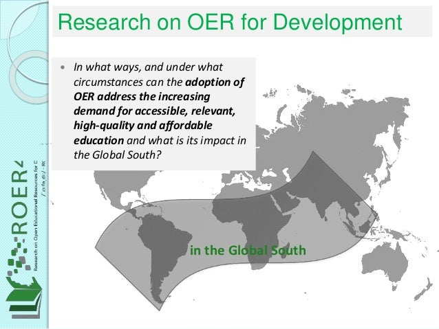 in the Global South  In what ways, and under what circumstances can the adoption of OER address the increasing demand for...