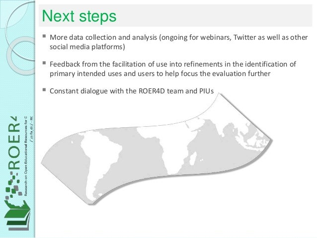 Next steps  More data collection and analysis (ongoing for webinars, Twitter as well as other social media platforms)  F...