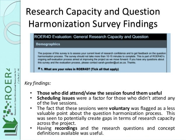 Research Capacity and Question Harmonization Survey Findings Key findings: • Those who did attend/view the session found t...