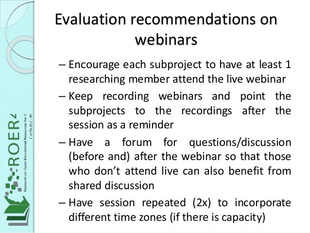 Evaluation recommendations on webinars – Encourage each subproject to have at least 1 researching member attend the live w...