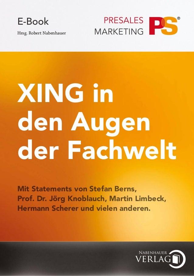 E-Book Hrsg. Robert Nabenhauer XING in den Augen der Fachwelt Mit Statements von Stefan Berns, Prof. Dr. Jörg Knoblauch, M...