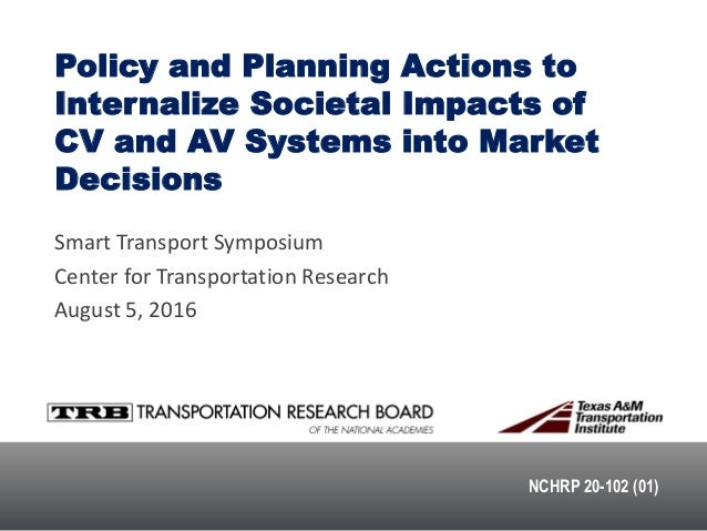 NCHRP 20-102 (01) Policy and Planning Actions to Internalize Societal Impacts of CV and AV Systems into Market Decisions S...