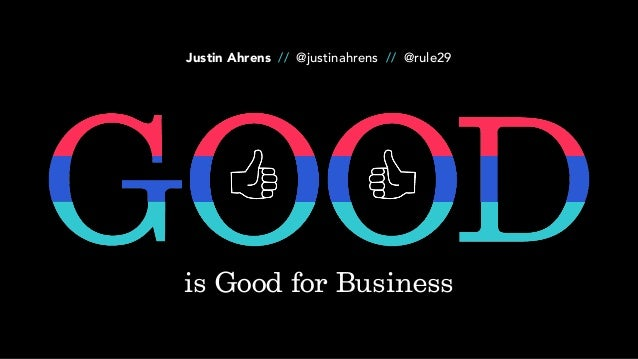 Justin Ahrens // @justinahrens // @rule29 is Good for Business