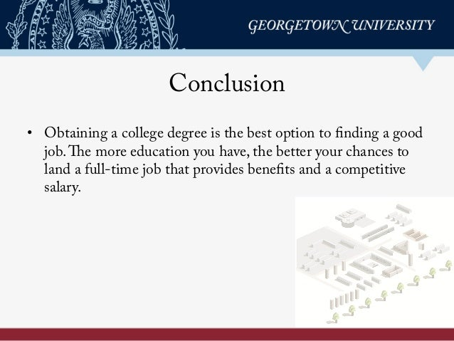 benefits of obtaining a college degree essay College may seem like an intimidating prospect if you are not sure what to do after graduating from high school the benefits of obtaining a college degree are life.