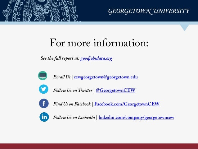For more information: See the full report at: goodjobsdata.org Email Us | cewgeorgetown@georgetown.edu Follow Us on Twitte...