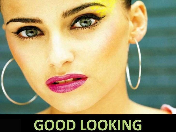 GOOD LOOKING<br />