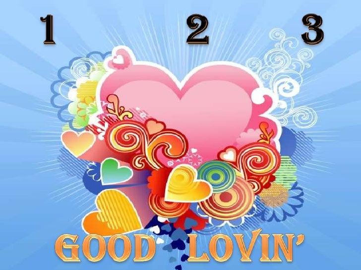 Good lovin