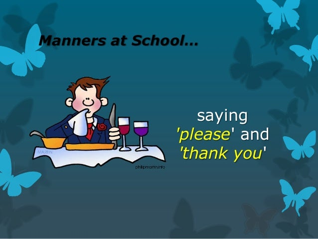 Manners at School…  saying 'please' and 'thank you'