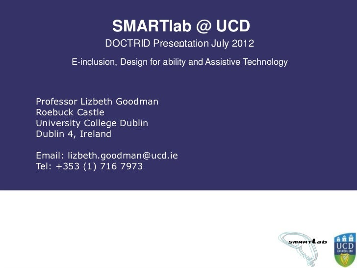 SMARTlab @ UCD                            -               DOCTRID Presentation July 2012       E-inclusion, Design for abi...