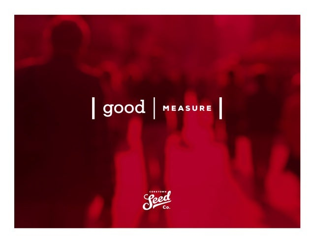 We developed the Good Measure survey tool to help connect purposeful brands with what's meaningful to their stakeholders. ...