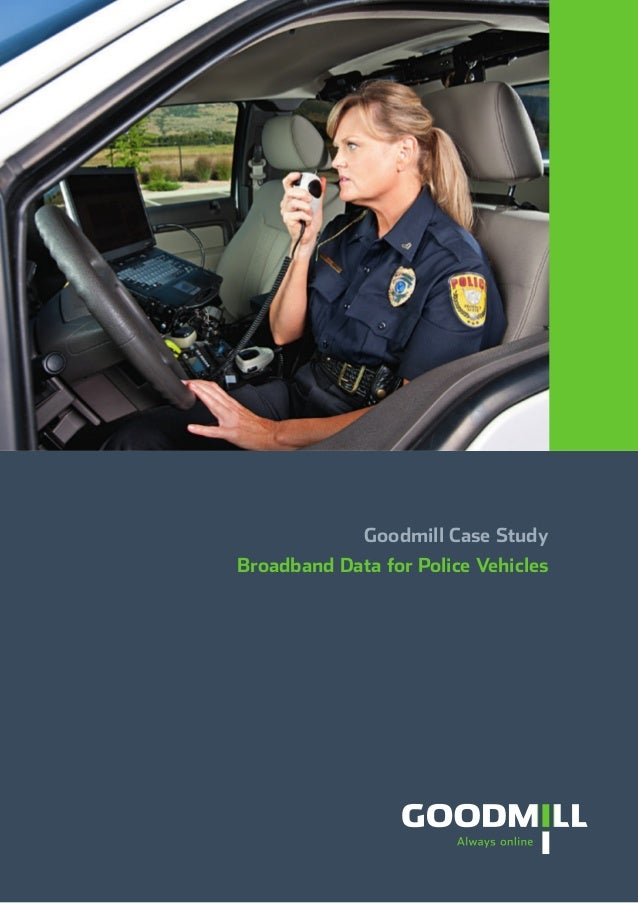 Goodmill Case Study Broadband Data for Police Vehicles